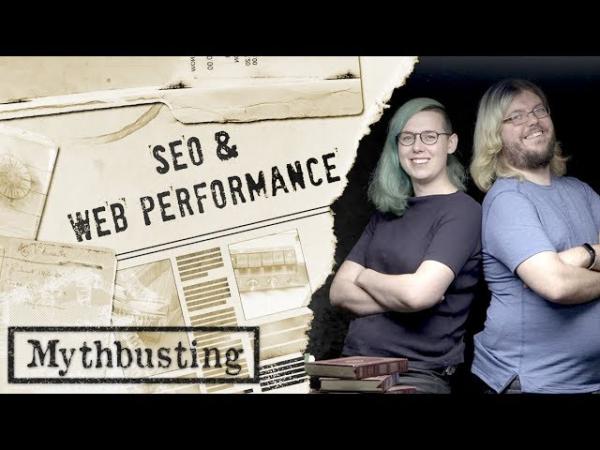 Темой нового видео в серии Google SEO Mythbusting стала производительность