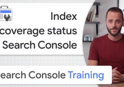 Google объяснил, как использовать отчёт об индексировании в Search Console