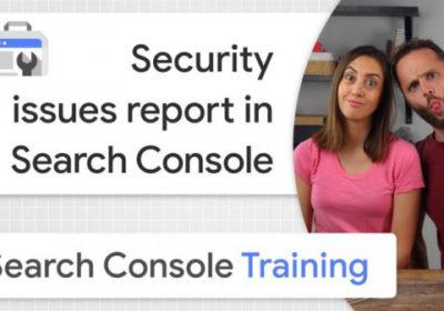 Search Console Training: как находить и устранять проблемы безопасности на сайте